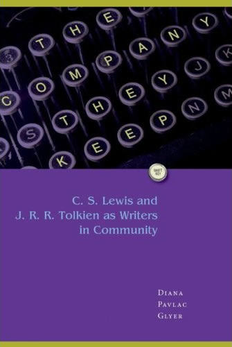 The Company They Keep: C. S. Lewis and J.R.R. Tolkien as Writers in Community