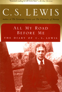 All My Road Before Me: The Diary of C. S. Lewis, 1922-27