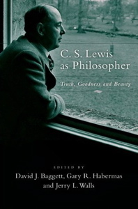 C. S. Lewis as Philosopher: Truth, Goodness and Beauty
