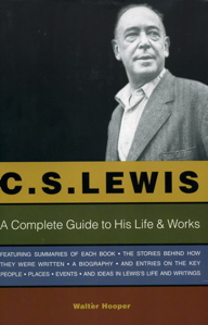 C.S. Lewis: A Complete Guide to His Life & Works
